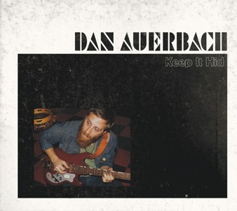Dan Auerbach //Keep It Hid