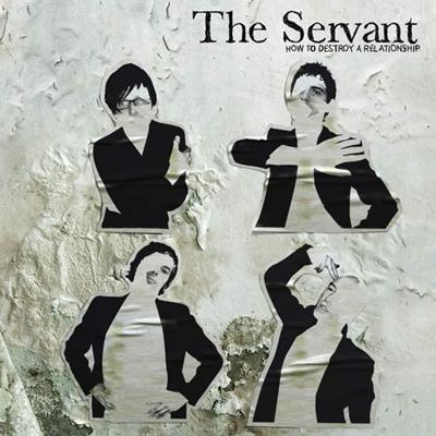 The Servant // How To Destroy A Relationship