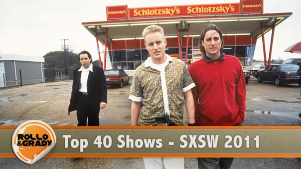 Rollo & Grady :: Top 40 Shows – SXSW 2011