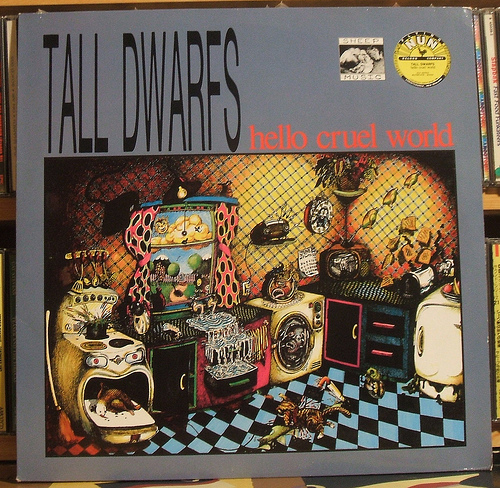 Tall Dwarfs :: Hello Cruel World