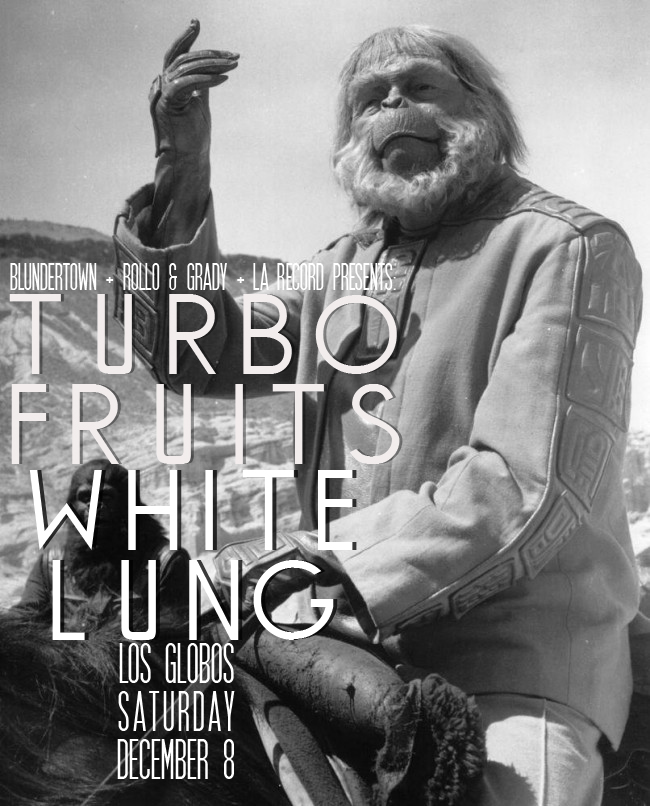 Turbo Fruits @ Los Globos   December 8th