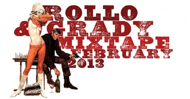 Rollo & Grady :: February 2013   MixTape