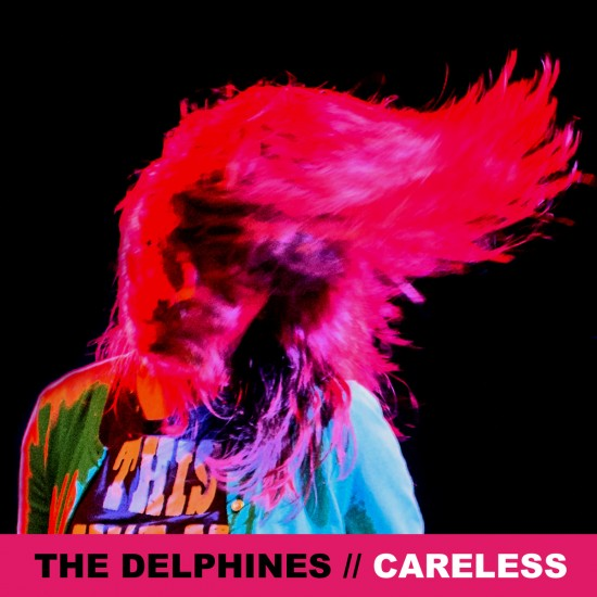 The Delphines :: Careless (Single)