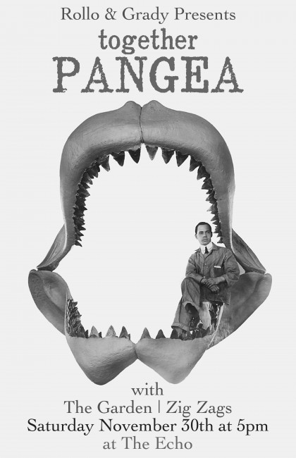 Rollo Grady Presents :: together Pangea @ The Echo   Saturday, November 30th