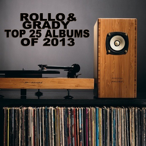 Rollo & Grady :: Top 25 Albums of 2013