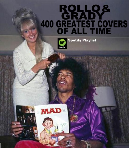 Rollo & Grady :: 400 Greatest Cover Songs Of All Time (Spotify Playlist)