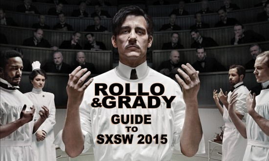 Rollo & Grady :: Guide To SXSW 2015